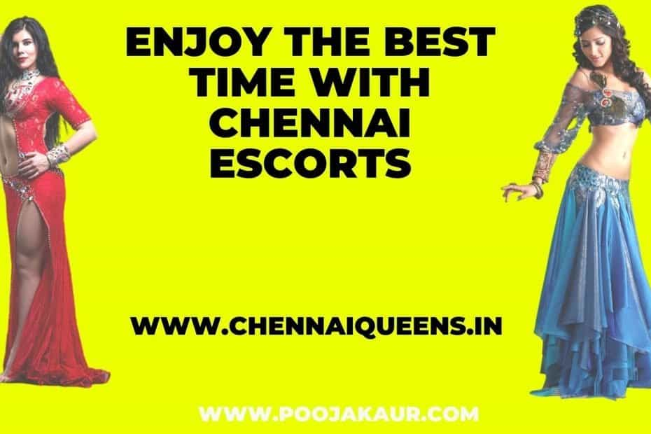 Enjoy the best time with Chennai Escorts